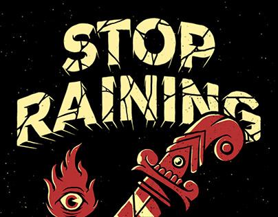 STOP RAINING