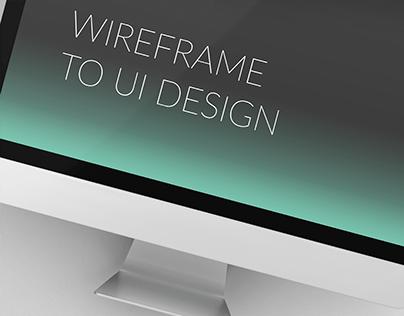 Wireframe to Ui Design