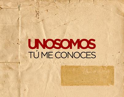 UNOSOMOS - TÚ ME CONOCES