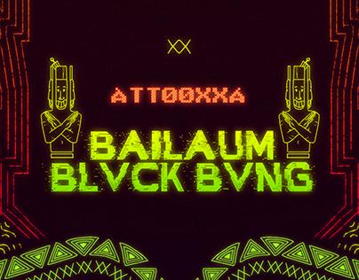 ÀTTØØXXÁ | BAILAUM BLVCK BVNG