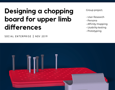 Designing a chopping board for upper limb differences