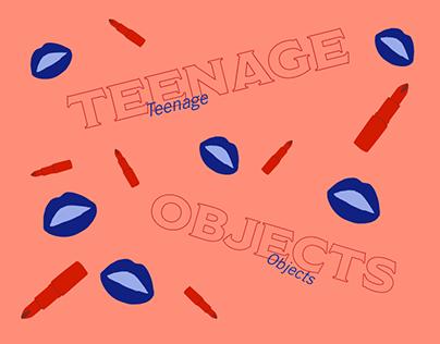 Teenage Objects