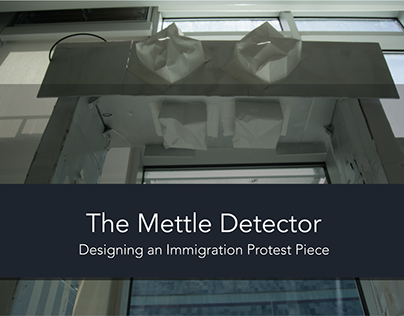 The Mettle Detector: Designing a Protest Piece