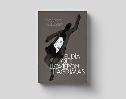 El día que llovieron lágrimas - Book cover