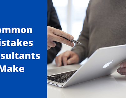 Common Mistakes Consultants Make