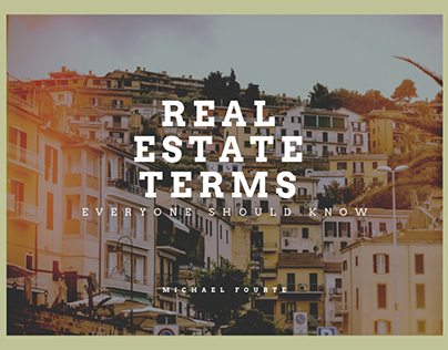 Michael Fourte | Real Estate Terms You Should Know