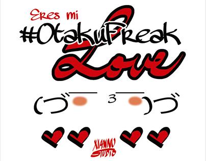 Eres mi #OtakuFreakLove