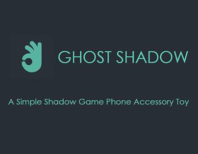GhostShadow : Phone Accessory Toy