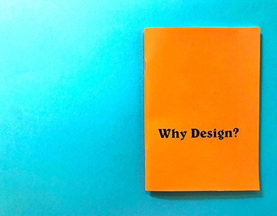 Why Design? ~ Booklet