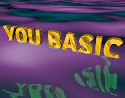 """YOU BASIC"" ANIMATION w/ Cinema 4D"