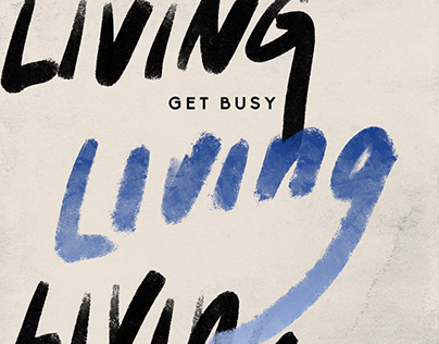 Get Busy Living   lettering