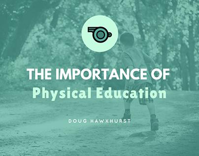 Doug Hawxhurst   The Importance of Physical Education
