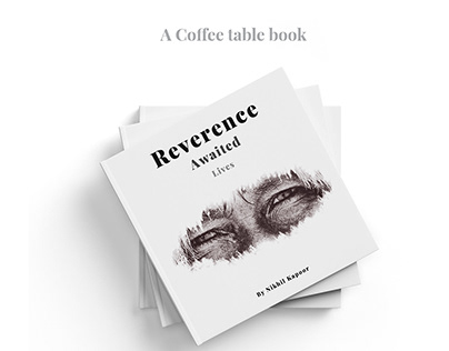 Reverence Awaited Lives | A coffee table book