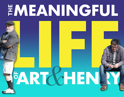 TV SERIES - THE MEANINGFUL LIFE OF ART AND HENRY