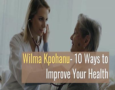 Wilma Kpohanu- 10 Ways to Improve Your Health