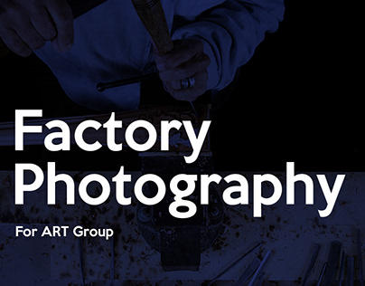 Factory Photography For Art Group