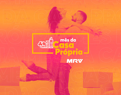 Campanha MRV - Mês da Casa Própria.