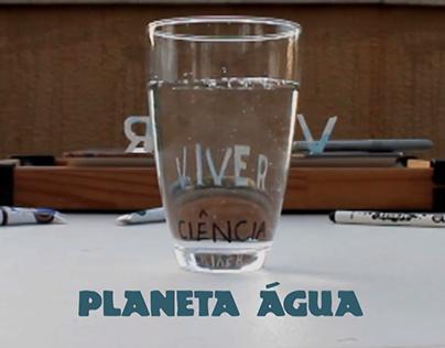 """Viver Ciência - """"Planeta Água"""""""