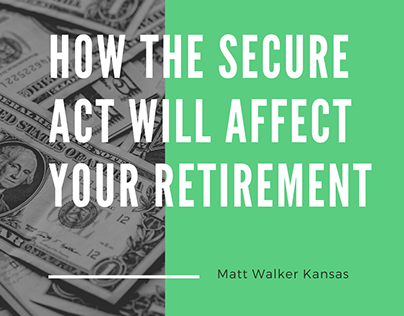 How the SECURE Act Will Affect Your Reitrement