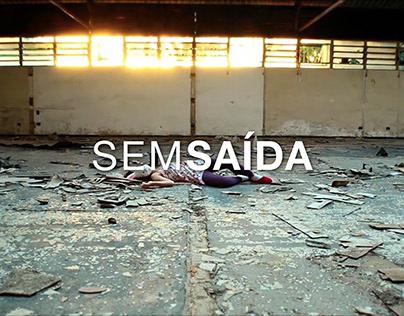 SEM SAÍDA / No way out.