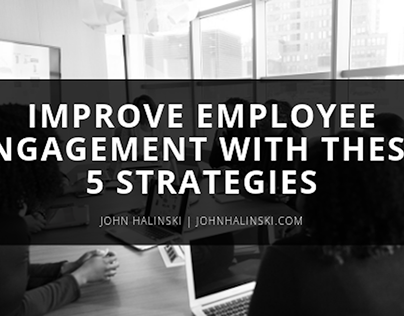 Improve Employee Engagement with These 5 Strategies