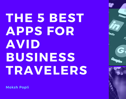 Moksh Popli on the Best Apps for Avid Business Travel