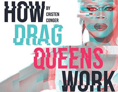 How Drag Queens Work - Editorial