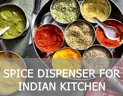 Spice dispenser for Indian kitchens
