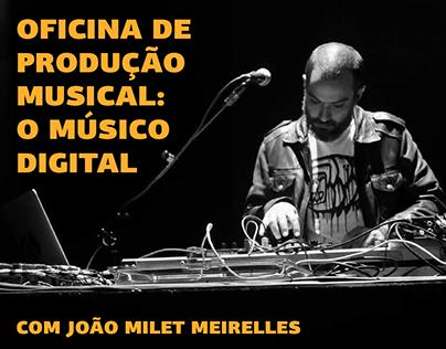 OFICINA DE PRODUÇÃO MUSICAL: O MÚSICO DIGITAL