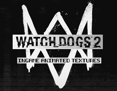 Watch Dogs 2 | Animated Textures