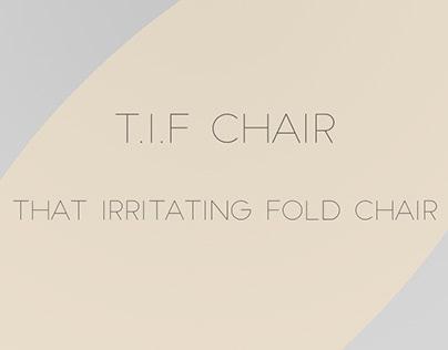 T.I.F Chair