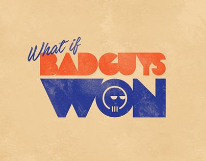 What if bad guys won