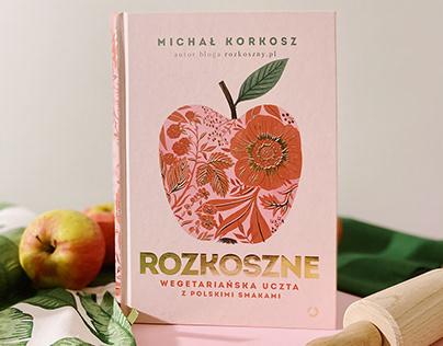 Rozkoszne / New Vegetarian Cooking from Poland