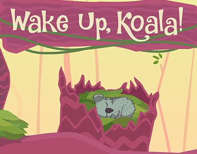 Wake Up, Koala!