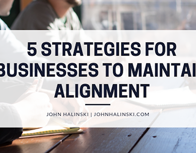 5 Strategies for Businesses to Maintain Alignment