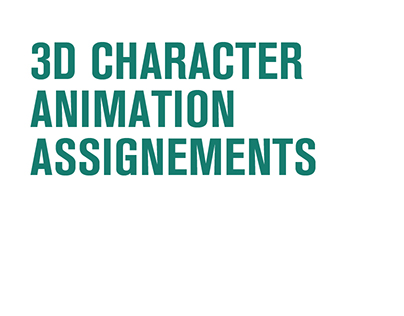 3D Character Animation Assignements