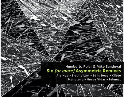 Six [or more] Asymmetric Remixes Design