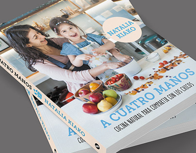 "Cookbook ""A cuatro manos"", by Natalia Kiako"