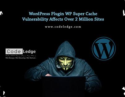 WP Super Cache Vulnerability Affects 2+ Million Sites