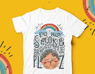 DO NOT SMOKE AROUND ME PLZ!