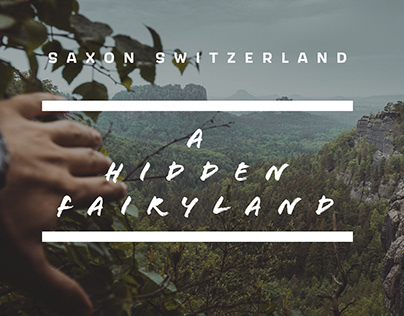 A hidden Fairyland - Saxon Switzerland