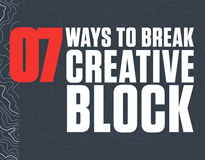 7 Ways to Break Creative Block