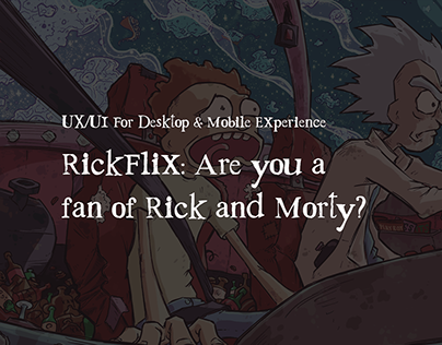 UX — UI For RickFlix | The Rick and Morty Portal