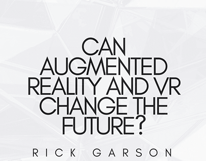 Can Augmented Reality and VR Change The Future?