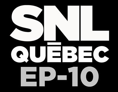 SNL Québec EP10