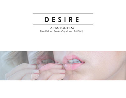 Desire: A Fashion Film (Senior Capstone)