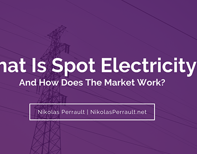 What Is Spot Electricity and How Does The Market Work?