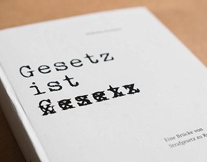 Gesetz ist Gesetz (Book Design)