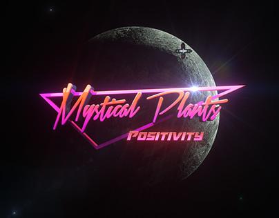 MYSTICAL PLANTS - POSITIVITY - music video