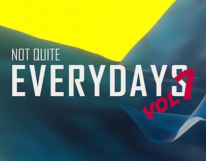 Not Quite Everydays Vol 7